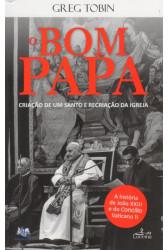 O Bom Papa - Criação de um santo e recriação da Igreja