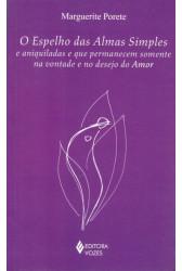 O Espelho das Almas Simples e aniquiladas e que permanecem somente na vontade e no desejo do Amor