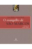 O Evangelho de São Marcos - Cadernos de Estudo Bíblico