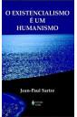 O Existencialismo é Um Humanismo