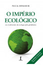 O Império Ecológico, ou A subversão da ecologia pelo globalismo