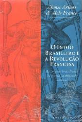 O Índio Brasileiro e a Revolução Francesa