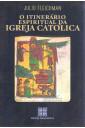 O Itinerário Espiritual da Igreja Católica