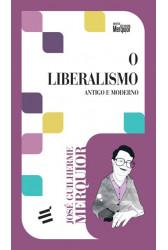 O Liberalismo - Antigo e Moderno