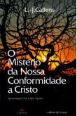 O Mistério da Nossa Conformidade a Cristo