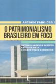 O Patrimonialismo Brasileiro em Foco