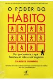 O Poder do Hábito - Por Que Fazemos o Que Fazemos na Vida e nos Negócios