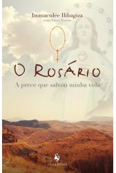 O Rosário - A Prece que Salvou Minha Vida