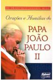 Orações e Homilias do Papa João Paulo II