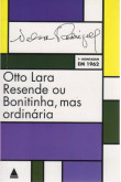 Otto Lara Resende ou Bonitinha, mas Ordinária