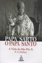 Papa Sarto, o Papa Santo - A vida de São Pio X