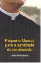Pequeno Manual para a Santidade do Seminarista
