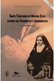 Santa Teresinha do Menino Jesus Escreve aos Sacerdotes e Seminaristas