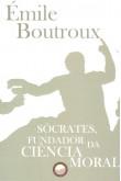 Sócrates, Fundador da Ciência Moral