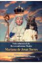 Vida Admirável da Reverendíssima Madre Mariana de Jesus Torres