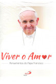 Viver o Amor - Pensamentos do Papa Francisco