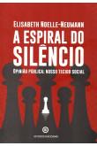A Espiral do Silêncio. Opinião Pública: Nosso Tecido Social