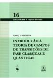 Introdução À Teoria de Campos de Transições e Fase Clássica e Quântica - Volume 16