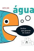 Água: Bichos que gostam de nadar!