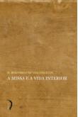 A Missa e a Vida Interior (Livre)