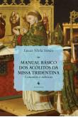 Manual Básico dos Acólitos da Missa Tridentina