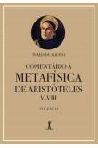 Comentário à Metafísica de Aristóteles V-VIII - Volume 2