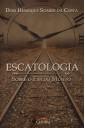 Escatologia - Sobre o fim do mundo