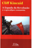A espada da revolução e o apocalipse comunista