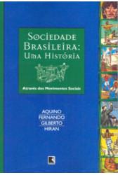 Sociedade brasileira - Uma história através dos movimentos sociais