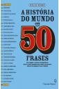 A História do Mundo em 50 Frases