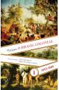 O Brasil Colonial: Volume 1 (1443 - 1580)