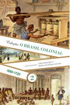 O Brasil Colonial: Volume 2 (1580 - 1720)