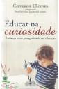 Educar na curiosidade (DESPACHO EM ATÉ 3 DIAS ÚTEIS)