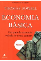 Economia Básica: Um guia de economia voltado ao senso comum - Volume 1