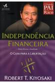 Independência Financeira. O Guia Para a Libertação