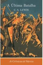 As crônicas de Nárnia - A última batalha
