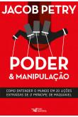 Poder e Manipulação - Como entender o mundo e 20 lições extraídas de