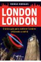 London London - O único guia para conhecer Londres utilizando metrô
