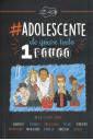 #adolescente: De quase tudo 1 pouco