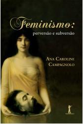 Feminismo: perversão e subversão