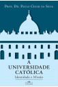 A universidade católica - Identidade e Missão