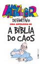 Millôr definitivo: uma antologia de A bíblia do caos