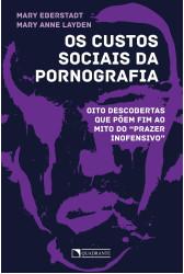 Os custos sociais da pornografia - Oito descobertas que põem fim ao mito do