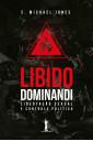 Libido Dominandi: Libertação sexual e controle político