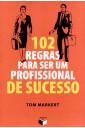 102 regras para ser um profissional de sucesso