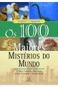 Os 100 maiores mistérios do mundo