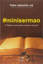 Minisermao - A palavra certa para as horas incertas!