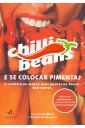 Chilli beans - E se colocar pimenta?- A história da marca mais quente do Brasil