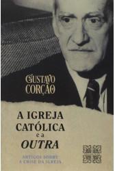 A Igreja Católica e a outra - Artigos sobre a crise da igreja