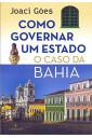 Como governar um estado - O caso da Bahia